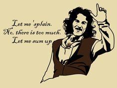 Let me 'splain!~Inigo Montoya