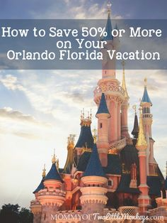 How to Save 50% or More on Your Orlando Florida Vacation