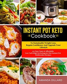 Including 14 Days Fat Loss Meal Plan Easy /& Delicious Low Carb Ketogenic Diet Instant Pot Recipes For Rapid Weight Loss And A Better lifestyle Top 101 Quick Keto Diet Instant Pot Cookbook