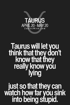Daily Horoscope Taureau- God this is so true Taurus Traits, Zodiac Sign Traits, Zodiac Signs Taurus, Zodiac Star Signs, Zodiac Mind, Taurus Memes, Taurus Quotes, Zodiac Quotes, Zodiac Facts