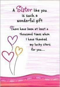 A sister like you is such a wonderful gift. There have been at least a thousand times when I have thanked my lucky stars for you #sister #sweet Sister Friend Quotes, Little Sister Quotes, Sister Quotes Funny, Love My Sister, Thank You Sister Quotes, Thanks Sister, Sister Sayings, Birthday Wishes For Sister, Birthday Sayings