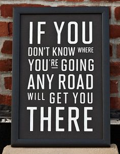 Every road leads somewhere.