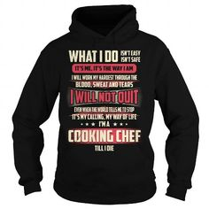 Cooking Chef Till I Die What I do T Shirts, Hoodies, Sweatshirts. CHECK PRICE ==► https://www.sunfrog.com/Jobs/Cooking-Chef-Job-Title--What-I-do-Black-Hoodie.html?41382