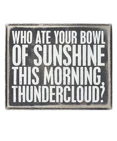 'Bowl of Sunshine' Box Sign........hahahahaha  you need this Marcy!!!!  ;o)
