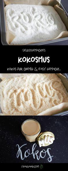 selbstgemachtes Kokosmus- kokos pur, cremig & easy gemacht... Perfekt für Müsli, Porridge, Smoothie uvm. Ich liebe es! Für alle Kokosfans ein Muss!