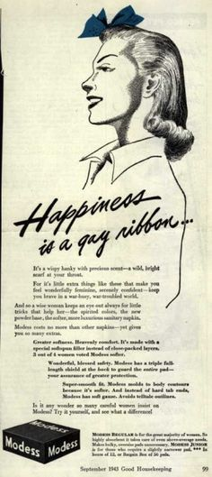 Happiness for any woman is a gay ribbon, a wispy hanky, and a luxurious sanitary napkin.