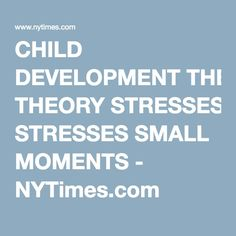 """The Interpersonal Life of an Infant"" by Daniel Stern, Cornell......stages of development (8 weeks, 5-6 months, 1 year, 18 months) marked by CNS changes.........a mother's emotional attunement aids the infant's development of a ""subjective self,"" knowledge that other people can and will share its feelings (8months)"