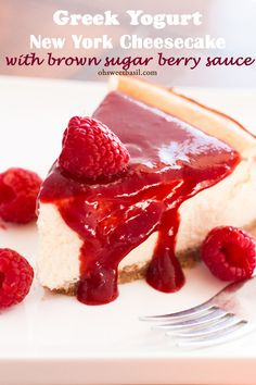 Greek Yogurt New York Cheesecake with the most lickable brown sugar berry sauce on ohsweetbasil.com