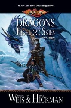 Lost Chronicles II: Dragons Of The Highlord Skies by Margaret Weis + Tracy Hickman (2007)   Kitiara uth Matar and Emperor Ariakas hatch a plan to retrieve a dragon orb and thereby destroy Solamnia and the Companions in one fell swoop