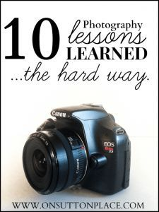 10 Photography Lessons Learned | One blogger's journey with a camera. Lot's of advice for anyone just starting out plus tips to make the process a little easier.