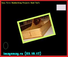 Easy First Woodworking Projects Hand Tools 102436 - The Best Image Search