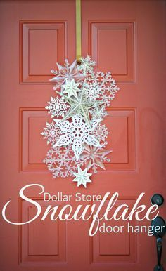 Dollar Store Snowflake Door Hanger...I love this, but I would love to turn this into Christmas wreath too with red sprigs and greenery and plaid ribbon!