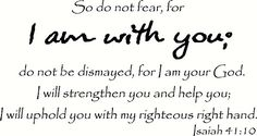 Isaiah 41:10 Wall Art, So Do Not Fear for I Am with You, Do Not Be Dismayed, for I Am Your God, I Will Strengthen You and Help You, I Will Uphold You with My Righteous Right Hand, Creation Vinyls #carscampus