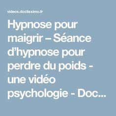 Hypnose pour maigrir – Séance d'hypnose pour perdre du poids - une vidéo psychologie - Doctissimo