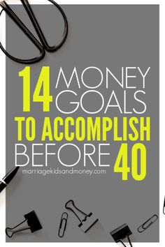 14 Money Management goals to accomplish before you turn 40. Use these goals to help set your self up for financial success! #moneygoals #personalfinance #moneymanagement