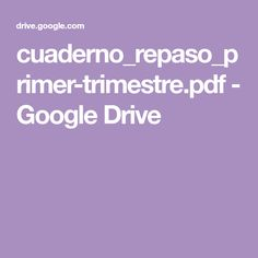 cuaderno_repaso_primer-trimestre.pdf - Google Drive Google Drive, Google Storage, Activities, Speed Reading, Reading Comprehension, Primary Education, Teaching Resources, Blue Prints