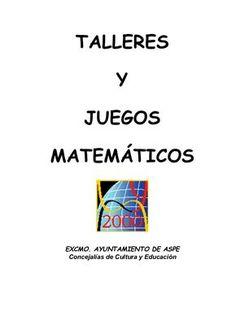 TALLERES Y JUEGOSMATEMÁTICOS EXCMO. AYUNTAMIENTO DE ASPE Concejalías de Cultura y Educación