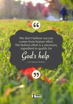 Success comes from Allah...your effort is just an application to Allah for that success