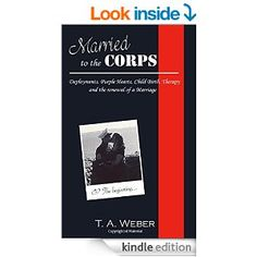 Married to the Corps - Kindle edition by T. Military Deployment, Military Families, White Picket Fence, Do Everything, The Rock, Homecoming, Kindle, Amy, Religion