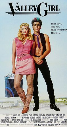 Directed by Martha Coolidge.  With Nicolas Cage, Deborah Foreman, Elizabeth Daily, Michael Bowen. Julie, a girl from the valley, meets Randy, a punk from the city. They are from different worlds and find love. Somehow they need to stay together in spite of her trendy, shallow friends.
