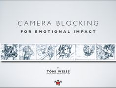 Camera Blocking for Emotional Impact, Slides by Toni Weiss