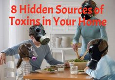 8 Hidden Sources of Toxins in Your Home #greenliving #nontoxic