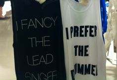 """""""I fancy the lead singer"""" and """"I prefer the drummer"""" tanks, NEED"""