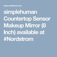 simplehuman Countertop Sensor Makeup Mirror (8 Inch) available at #Nordstrom