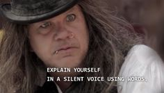 "Portlandia season 2 finale. ""Explain yourself in a silent voice using words."" bahaha xD"