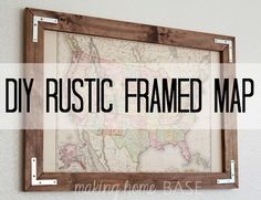 DIY Rustic Frame - Frame a Vintage Map for a Rustic Look
