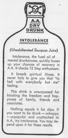Intolerance: Now here's a good bottle full. The history of Alcoholics Anonymous is dear to us at Serenity Vista Addiction Rehab. Serenity Vista is a private pay, 12 step based, holistic, luxury facility located in tropical Panama. Message Of Hope, Sober Life, Knowledge And Wisdom, Addiction Recovery, Sobriety, The Help, Drugs, Aa Steps, Alcohol Awareness
