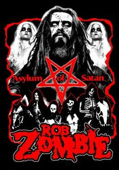 Rob motherfuckin Zombie...musician, director, artist ,husband ...the best live show ever to take the stage ..