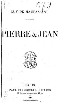 Pierre et Jean • Guy de Maupassant
