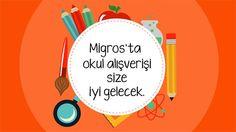 Migros'ta okul alışverişi, size iyi gelecek!   İsteyin, Getirelim! www.sanalmarket.com.tr