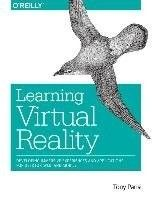 Learning virtual reality : developing immersive experiences and applications for desktop, web, and mobile / Tony Parisi