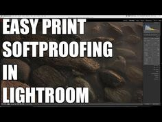 Guide to Simple Soft Proofing in Lightroom - LONG VIDEO WARNING! - YouTube