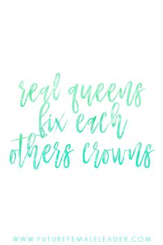 Real queens fix each other's crowns