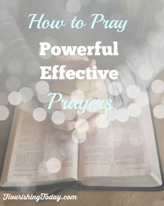 How to Pray Powerful Effective Prayers