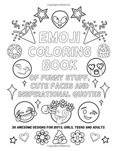 Amazon.com: Emoji Coloring Book of Funny Stuff, Cute Faces and Inspirational Quotes: 30 Awesome Designs for Boys, Girls, Teens & Adults (9780996764186): Nyx Spectrum: Books