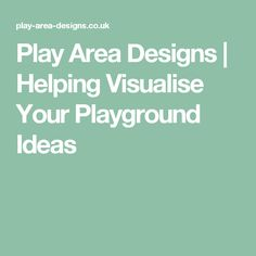 Play Area Designs | Helping Visualise Your Playground Ideas