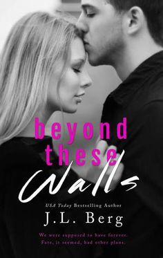 Beyond These Walls | J.L. Berg | The Walls Duet #2 | April 21 | https://www.goodreads.com/book/show/23150540-beyond-these-walls | #romance #newadult