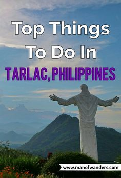 Top Things To Do In Tarlac