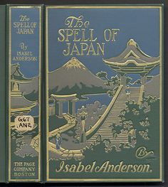 Beautiful 1914 book cover - The Spell of Japan, by Isabel Anderson