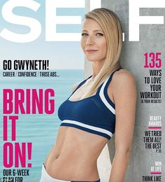 475ecce527 Gwyneth Paltrow flaunted her toned abs in a sports bra on the cover of   Self  magazine and urged women to embrace their  true sexuality  — see the  pics!