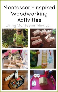 Roundup post with Montessori-inspired activities for teaching woodworking skills along with woodworking projects for children at a variety of ages