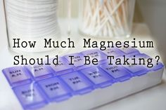 Statistically, over 70% off the population is magnesium deficient... but once you realize you should start taking magnesium, how do you know how much to take?