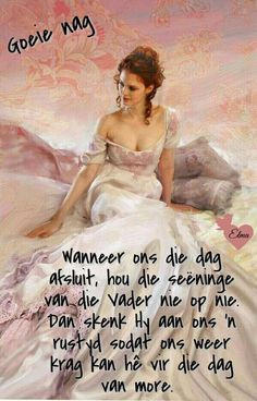 Good Morning Inspirational Quotes, Good Night Quotes, Evening Greetings, Afrikaanse Quotes, Good Night Blessings, Goeie Nag, Night Prayer, Goeie More, Good Night Sweet Dreams