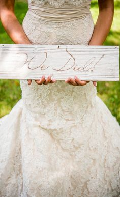 "Cute ""We Did"" Sign for after the I Do's!"