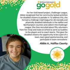 Shout out to Abbie on earning her Girl Scout Gold Award! She organized a t-ball league for disabled citizens in her community to give them the opportunity to enjoy being a part of a sports team. Great job, Girl Scout!