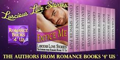 Entice Me Luscious Love Stories The Authors from Romance Books 4 Us Cindy Spencer Pape, Marianne Stephens, Jean Hart Stewart, Jan. I Love Books, New Books, Books To Read, Romance Authors, Romance Books, My Muse, Historical Romance, Have Time, Bestselling Author